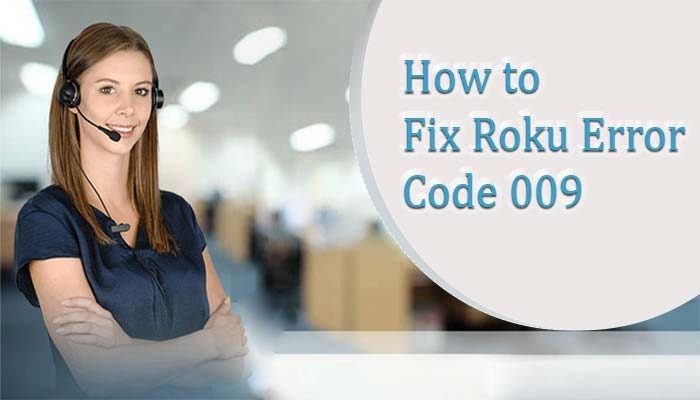 How-to-Fix-Roku-Error-Code-009