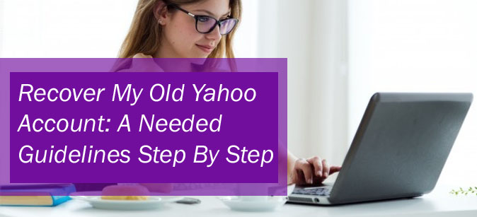 Recover My Old Yahoo Account