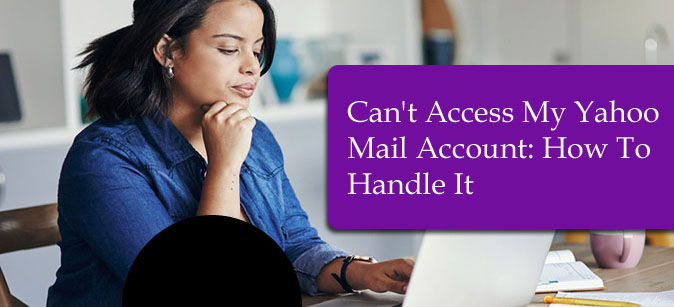 Can't Access My Yahoo Mail Account